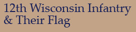 12th Wisconsin Infantry & Their Flag