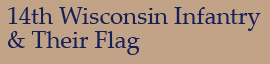 14th Wisconsin Infantry & Their Flag