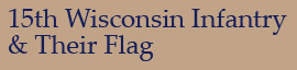 15th Wisconsin Infantry & Their Flag
