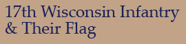 17th Wisconsin Infantry & Their Flag