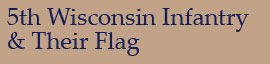 5th Wisconsin Infantry & Their Flag