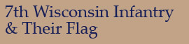 7th Wisconsin Infantry & Their Flag