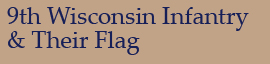 9th Wisconsin Infantry & Their Flag